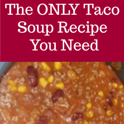 The Only Taco Soup Recipe You Need
